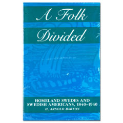 A Folk Divided: Homeland Swedes and Swedish–Americans, 1840-1940