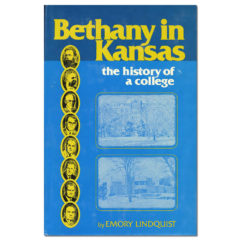 Bethany in Kansas: the History of a College