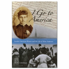 I Go to America: Swedish–American Women and the Life of Mina Anderson