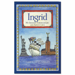 Ingrid: My Swedish–American Life and Adventures