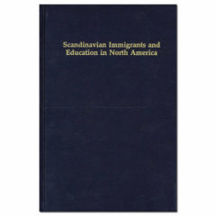 Scandinavian Immigrants and Education in North America