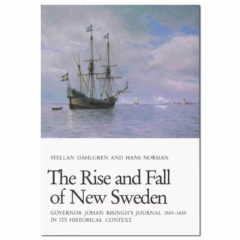 The Rise and Fall of New Sweden: Gov. Johan Risingh's Journal