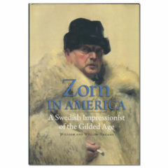 Zorn in America: A Swedish Impressionist of the Gilded Age