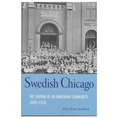 Swedish Chicago The Shaping of an Immigrant Commuity